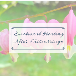 emotional-healing-after-miscarriage-blog-image