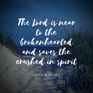 the-lord-is-near-to-the-brokenhearted-and-saves-the-crushed-in-spirit