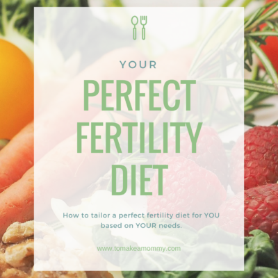 Your Perfect Fertility Diet: Tailoring the Diet to YOUR Diagnosis