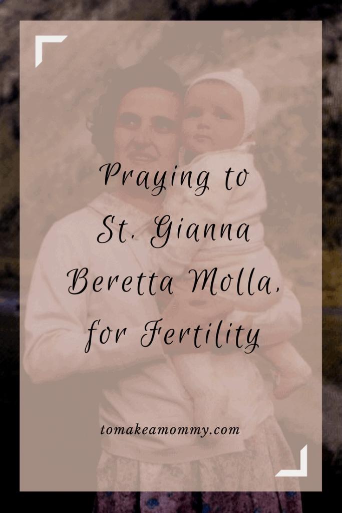 Saint Gianna Beretta Molla is a Catholic Patron Saint of Infertility, Fertility, Motherhood, and Pregnant Women. Pray to her to help get pregnant!