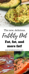 Why you need more fat when TTC- evidence based suggestions for a fertility diet during infertility.