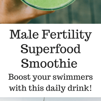 Male Fertility Superfood Smoothie- A drink to to boost sperm count, quality, morphology, vitality, motility, testosterone, and libido!