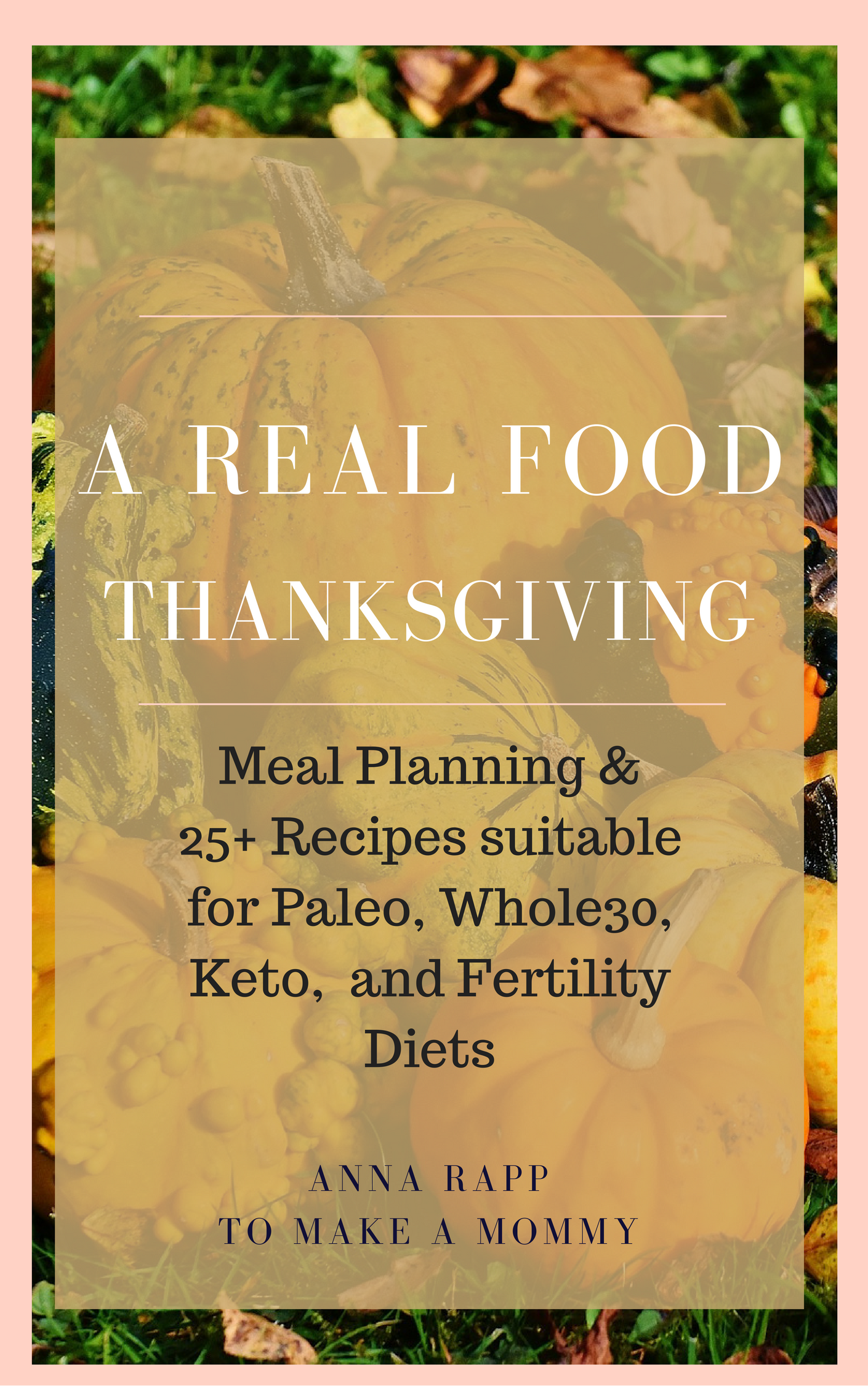 A Thanksgiving Recipe & Meal Guide for Fertility, Paleo, Keto, and Whole30 Diets!