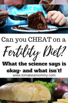 The Fertility Diet- what you can cheat on and what you can't according to the evidence!