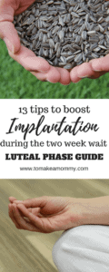 Boost your chances of implantation and conception during the luteal period with these 13 tips! Good for natural TTC, IUI, IVF, donor egg, and embryo transfer!
