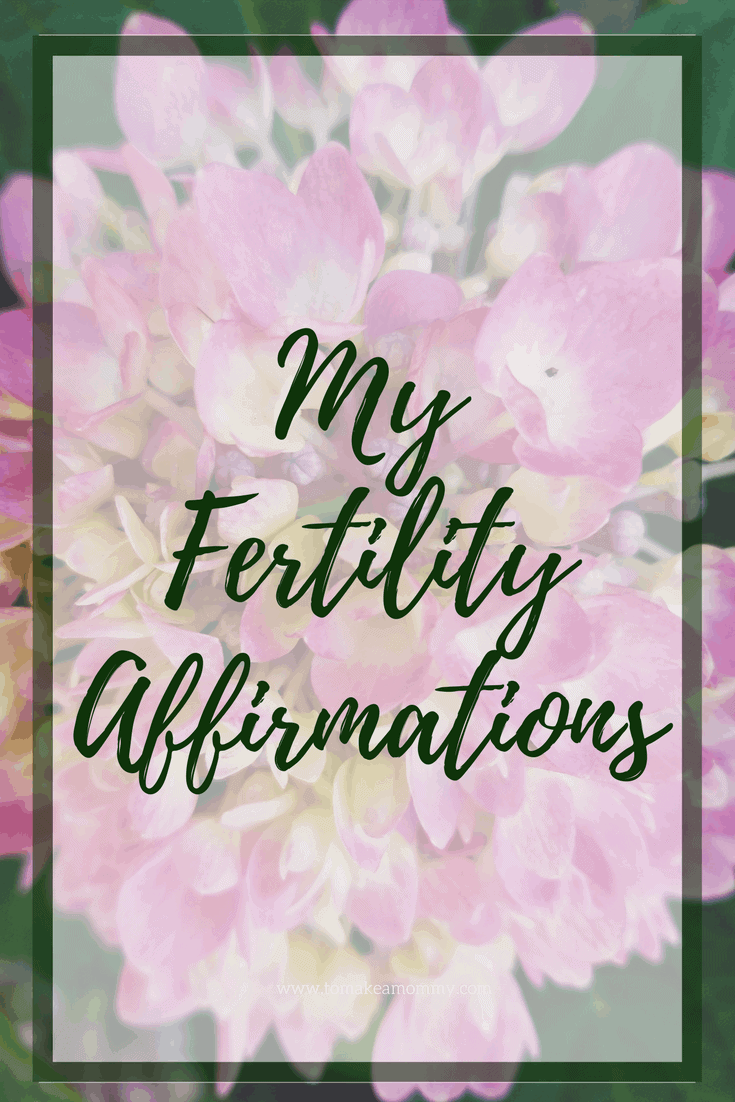 Fertility Affirmations and Mantras - To Make a Mommy