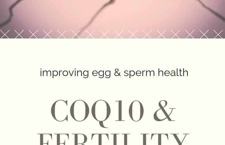 One of the best supplements for egg and sperm health is CoQ10- Why I took it and how!