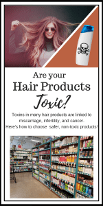 Toxic ingredients in hair products are linked to infertility, miscarriage, cancer, and pregnancy complications. How to pick nontoxic options! #nontoxic #infertility #fertility #ttc #ivf #pregnancy #cleanbeauty