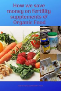 How we save money on organic food and fertility supplements! #fertilitydiet #fertility #infertility #supplements