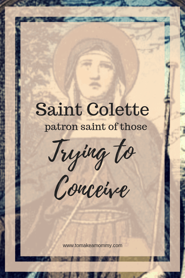 Saint Colette, Patron Saint of Childless Couples Trying to Conceive    #fertility #infertility #catholicsaints #patronsaint
