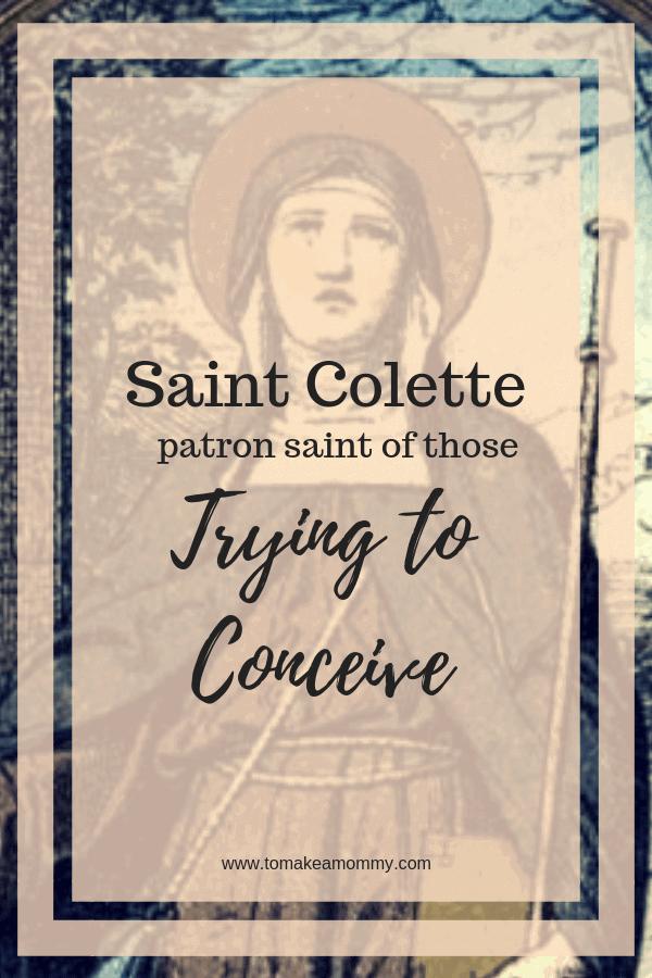 Saint Colette, Patron Saint of Childless Couples Trying to Conceive #fertility #infertility #catholicsaints #patronsaint