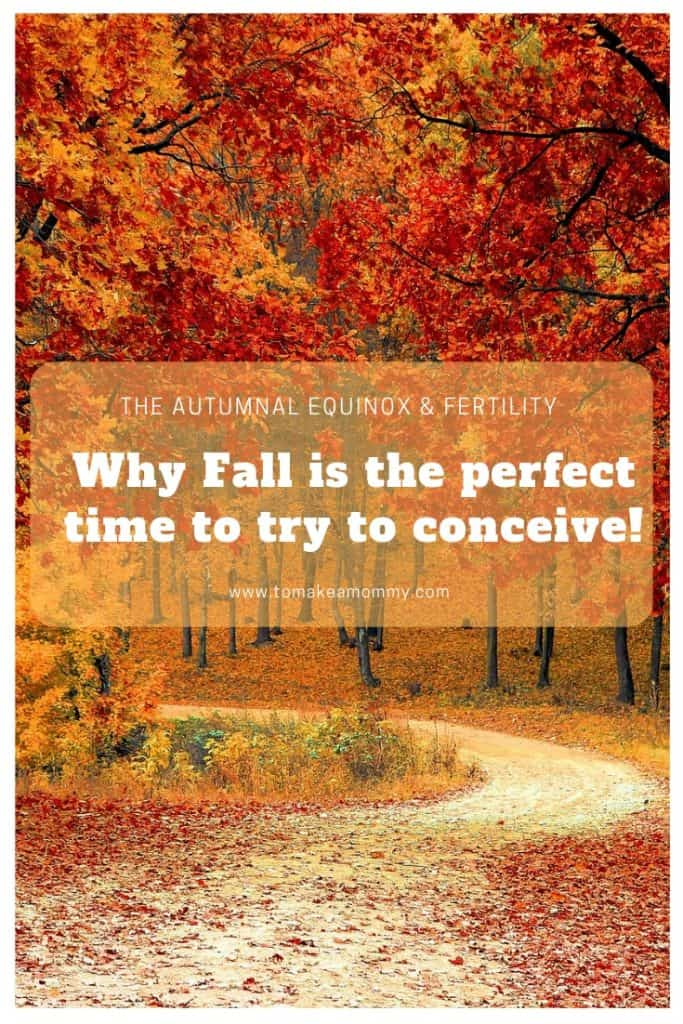 Fall is the perfect time for trying to conceive :-) #infertility #fertility #mabon #fall