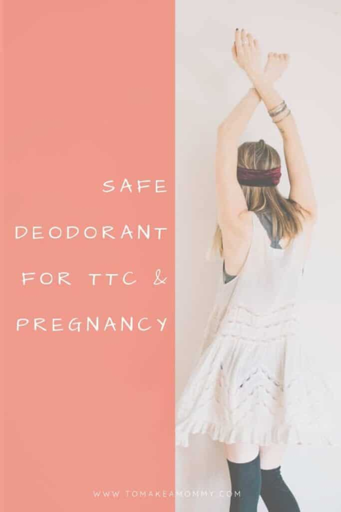 Safe, non-toxic deodorant for TTC (Trying to conceive), IVF, and pregnancy