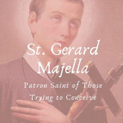 St. Gerard Majella, Patron Saint of Trying to Conceive