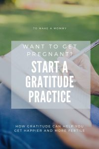 How gratitude makes you happier and more fertile! #fertility #infertility #mindbody #ivf