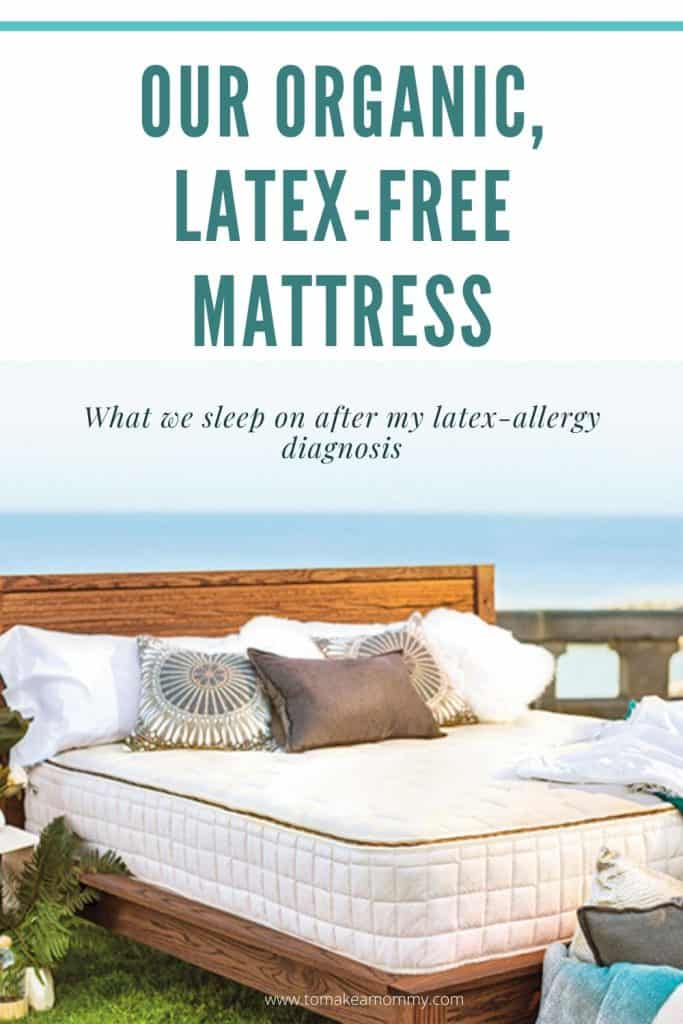 Why we sleep on a latex-free organic mattress after my latex allergy diagnosis, infertility, and multiple miscarriages