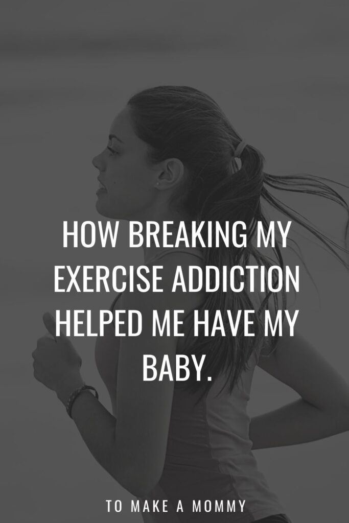 Exercise made me infertile- but I changed my exercise and lifestyle and got pregnant!