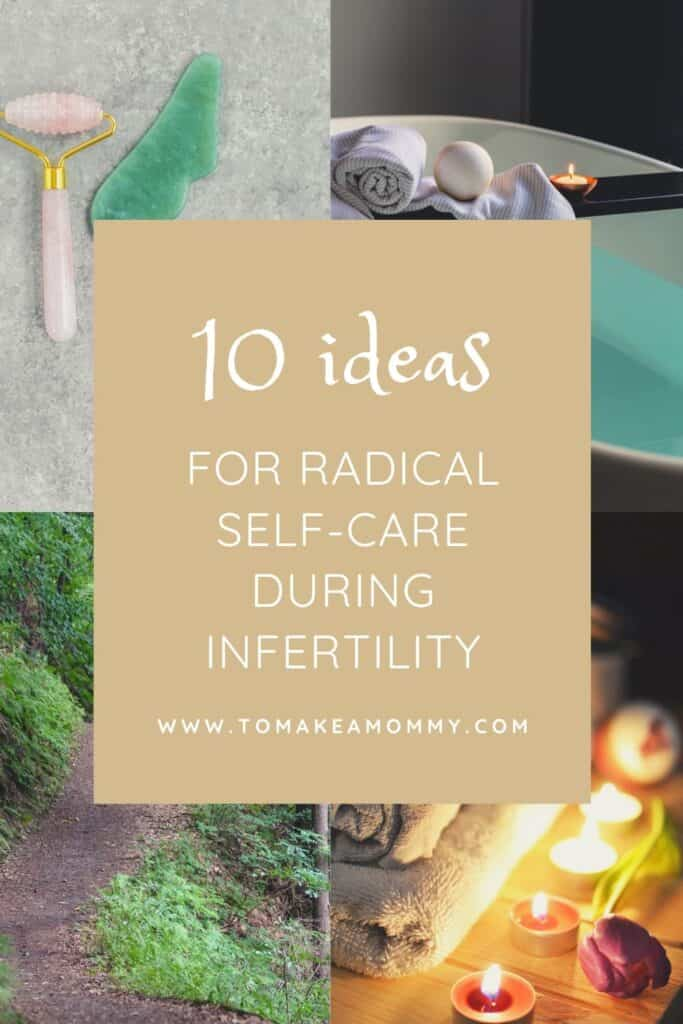 10 self-care ideas during infertility