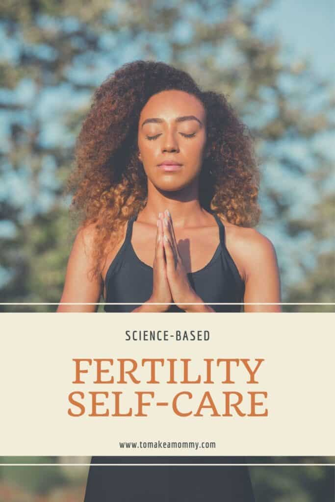 Self-Care during Infertility, science-based ways to boost fertility and IVF success