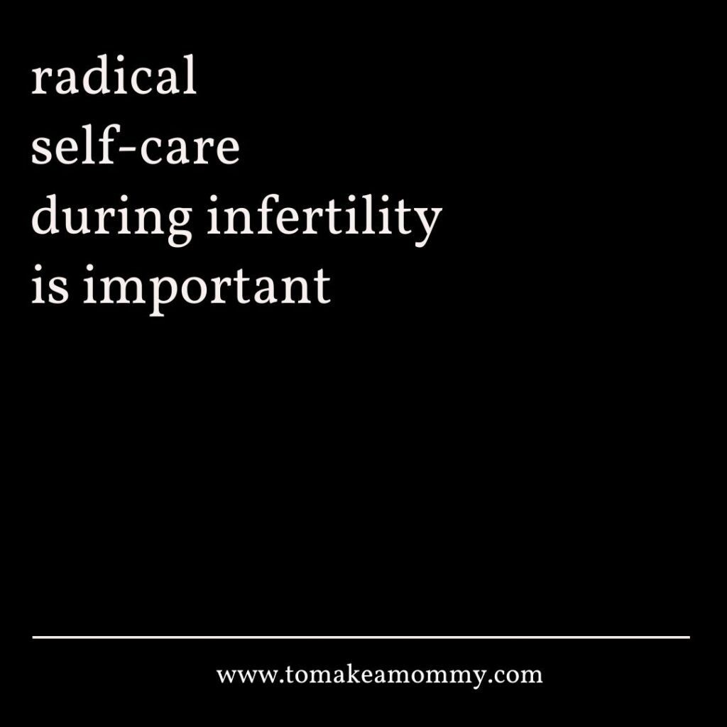 Radical Self-Care During Infertility